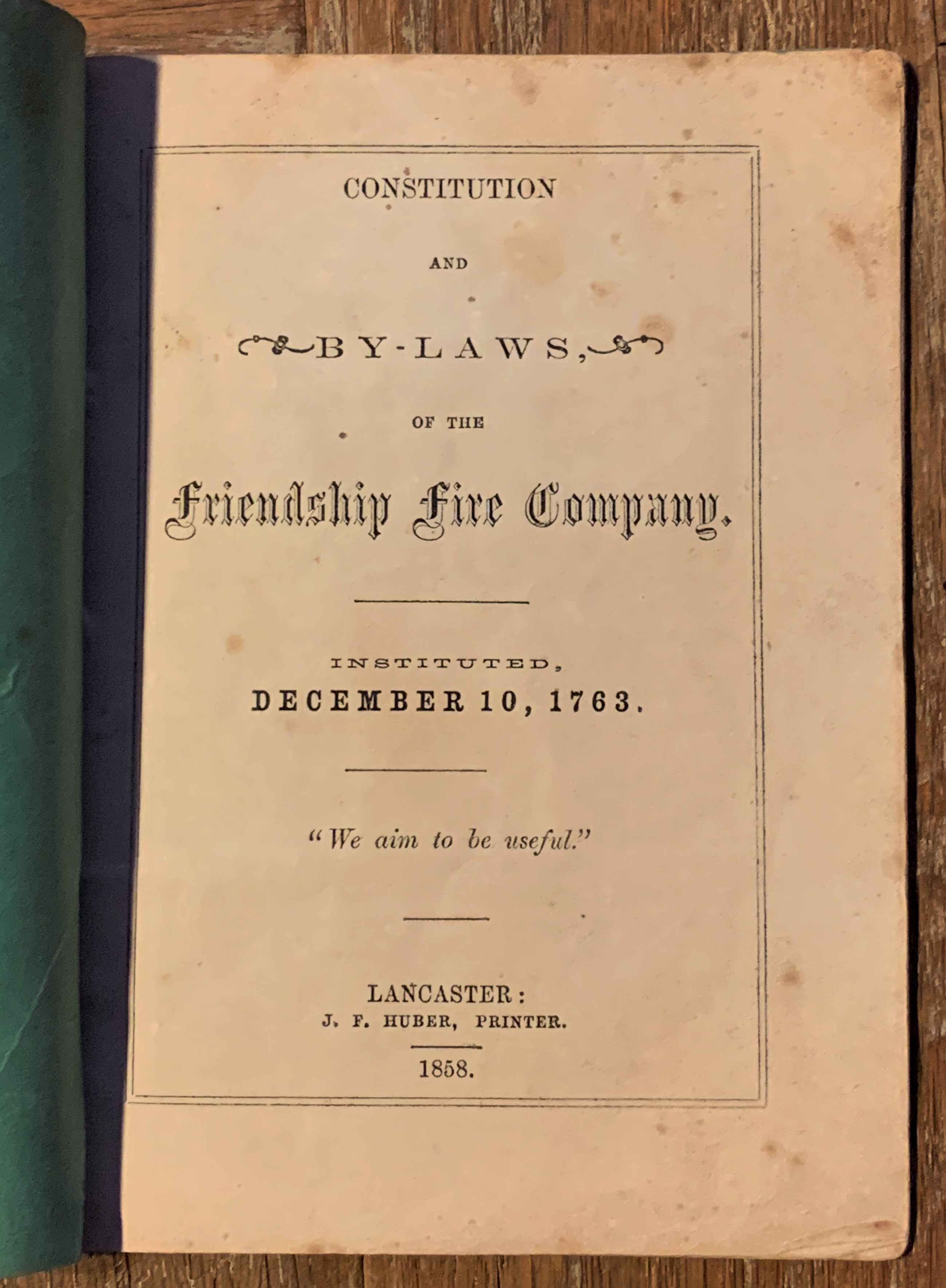 Image for Constitution and By-Laws of the Friendship Fire Company [Lancaster, PA] Instituted December 10, 1763